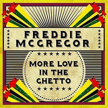 MORE LOVE IN THE GHETTO