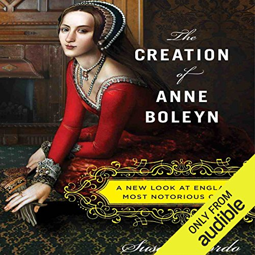 The Creation of Anne Boleyn audiobook cover art