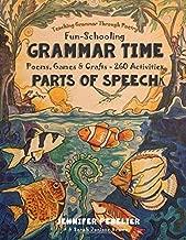 Grammar Time - Poems, Games & Crafts - 260 Activities: Poems, Games & Crafts - 260 Activities - Fun-Schooling - Teaching Grammar Through Poetry