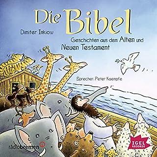 Die Bibel: Geschichten aus dem Alten und Neuen Testament                   Autor:                                                                                                                                 Dimiter Inkiow                               Sprecher:                                                                                                                                 Peter Kaempfe                      Spieldauer: 4 Std. und 2 Min.     40 Bewertungen     Gesamt 4,5
