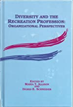 Diversity & the Recreation Profession: Organizational Perspectives