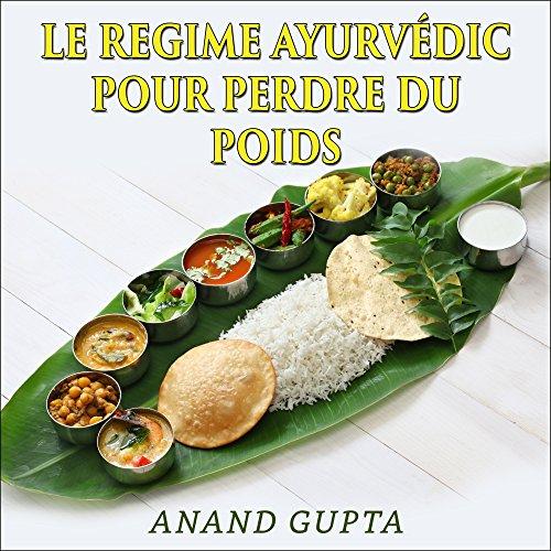 Le regime Ayurvédic pour perdre du poids audiobook cover art