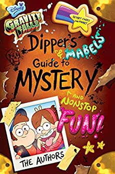 Gravity Falls: Dipper's and Mabel's Guide to Mystery and Nonstop Fun! (Guide Books) by [Disney Book Group, Stephanie Ramirez]