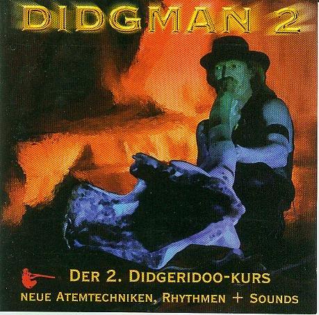Didgman 2 - Der 2. Didgeridoo-Kurs - Neue Atemtechniken, Rhythmen + Sounds [AUDIO-CD, CD 19-2, Sammlerstück]