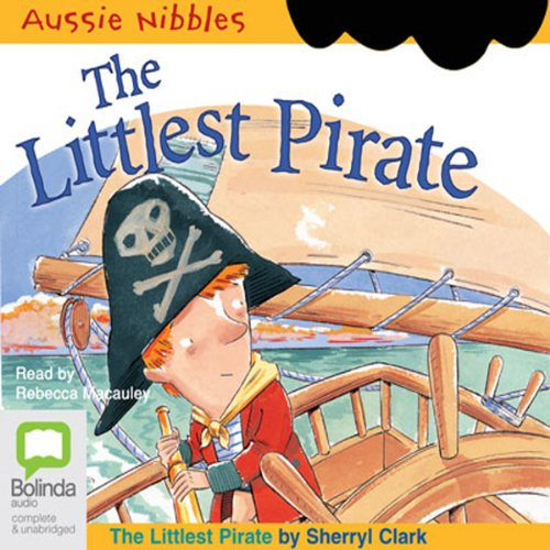 The Littlest Pirate: Aussie Nibbles audiobook cover art
