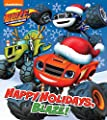 Happy Holidays, Blaze! (Blaze and the Monster Machines) from Nickelodeon Publishing