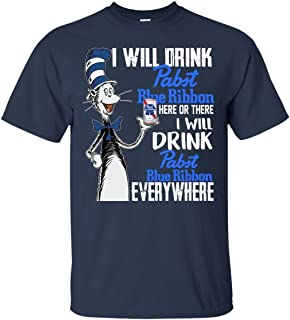 Mummy Tee I Will Drink Pabst Blue Ribbon Here Or There T Shirt