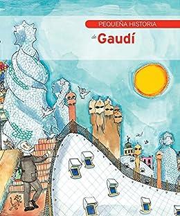 Pequeña historia de Gaudí eBook: Riu, Fina Duran i, Bayés, Pilarín: Amazon.es: Tienda Kindle