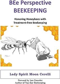 BEe Perspective Beekeeping: Honoring Our Honeybees