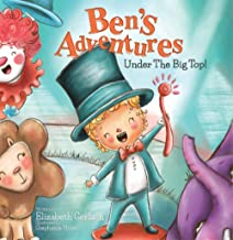Ben's Adventures: Under the Big Top! A sweet story of friendship, inclusion & fun!