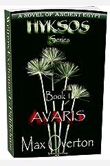 Hyksos Series, Book 1: Avaris: A Novel of Ancient Egypt (Hyksos Series, Ancient Egyptian Novels) Kindle Edition