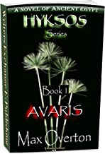 Hyksos Series, Book 1: Avaris: A Novel of Ancient Egypt (Hyksos Series, Ancient Egyptian Novels)