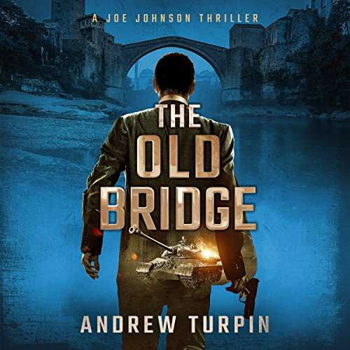 The Old Bridge     A Joe Johnson Thriller              By:                                                                                                                                 Andrew Turpin                               Narrated by:                                                                                                                                 John Pirhalla                      Length: 11 hrs and 26 mins     3 ratings     Overall 5.0