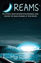 Dreams: The Ultimate Dream Interpretation Guide Uncover the Hidden Meanings of your Dreams