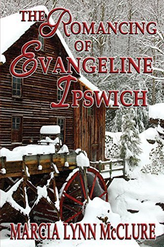 The Romancing of Evangeline Ipswich by Marcia Lynn McClure (2015-01-29)