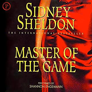 Master of the Game                   By:                                                                                                                                 Sidney Sheldon                               Narrated by:                                                                                                                                 Shannon Engemann                      Length: 13 hrs and 17 mins     235 ratings     Overall 4.4