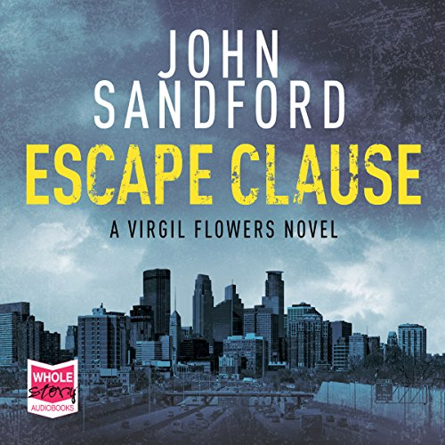 Escape Clause     Virgil Flowers, Book 9              By:                                                                                                                                 John Sandford                               Narrated by:                                                                                                                                 Eric Conger                      Length: 9 hrs and 56 mins     31 ratings     Overall 4.5