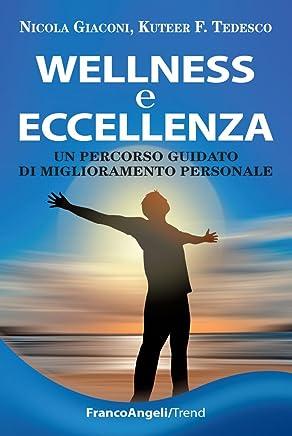 Wellness e eccellenza. Un percorso guidato di miglioramento personale