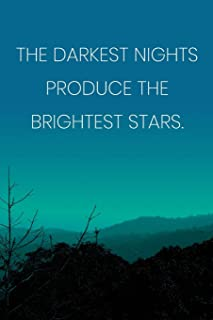 Inspirational Quote Notebook - 'The Darkest Nights Produce The Brightest Stars.' - Inspirational Journal to Write in: Medi...