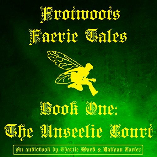 Frotwoot's Faerie Tales, Book One: The Unseelie Court audiobook cover art