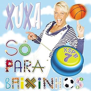Xuxa Só para Baixinhos 7 (XSPB 7)