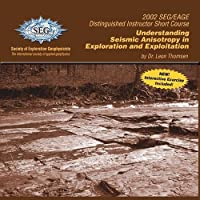 Understanding Seismic Anisotropy in Exploration and Exploitation [DVD]