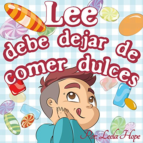 Lee Debe Dejar de Comer Dulces [Lee Should Stop Eating Sweets]  By  cover art