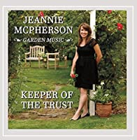 Garden Music: Keeper of the Trust