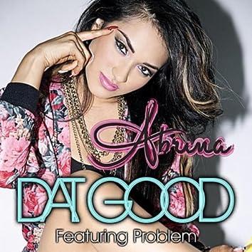 Dat Good (feat. Problem)