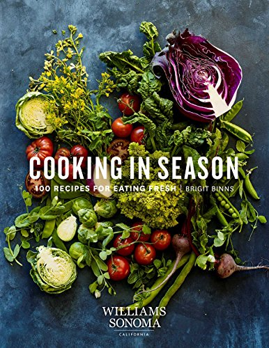 Compare Textbook Prices for Cooking in Season: 100 Recipes for Eating Fresh  ISBN 9781681882574 by Binns, Brigit