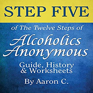 Step Five of the Twelve Steps of Alcoholics Anonymous: Guide and History audiobook cover art