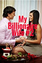 My Billionaire Wife 2: Billionaire Romance (New Adult Romance) (Short Stories)