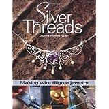 Silver Threads: Making Wire Filigree Jewelry by Jeanne Rhodes-Moen(2006-08-29)