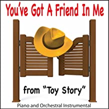 """You've Got a Friend in Me (From """"Toy Story"""") [Piano and Orchestral Instrumental]"""