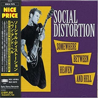 Somewhere Between Heaven & Hell by Social Distortion (1997-10-22)