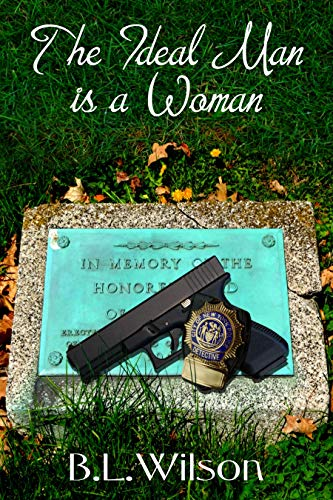 Book: The Ideal Man - is a woman by B.L. Wilson