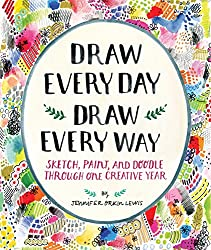 Draw Every Day, Draw Every Way (Guided Sketchbook): Sketch, Paint, and Doodle Through One Creative Year by Jennifer Orkin Lewis #wishlistbooks