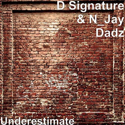 D Signature & N_Jay Dadz