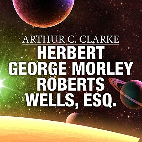 Page de couverture de Herbert George Morley Roberts Wells, Esq.