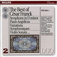 Best of Cesar Franck: Symphony in D Minor, Panis Angelicus, Variations Symphoniques, Violin Sonata (1994-08-16)