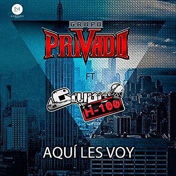 Aquí Les Voy (feat. Grupo H-100)