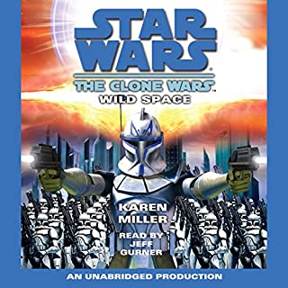 Star Wars: The Clone Wars: Wild Space                   Written by:                                                                                                                                 Karen Miller                               Narrated by:                                                                                                                                 Jeff Gurner                      Length: 12 hrs and 1 min     3 ratings     Overall 4.7