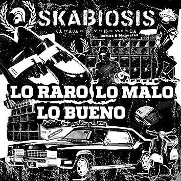 Lo Raro, Lo Malo, Lo Bueno (Demos y Maquetas)