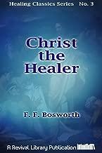Christ the Healer: Messages on Divine Healing (Healing Classics Series Book 3)