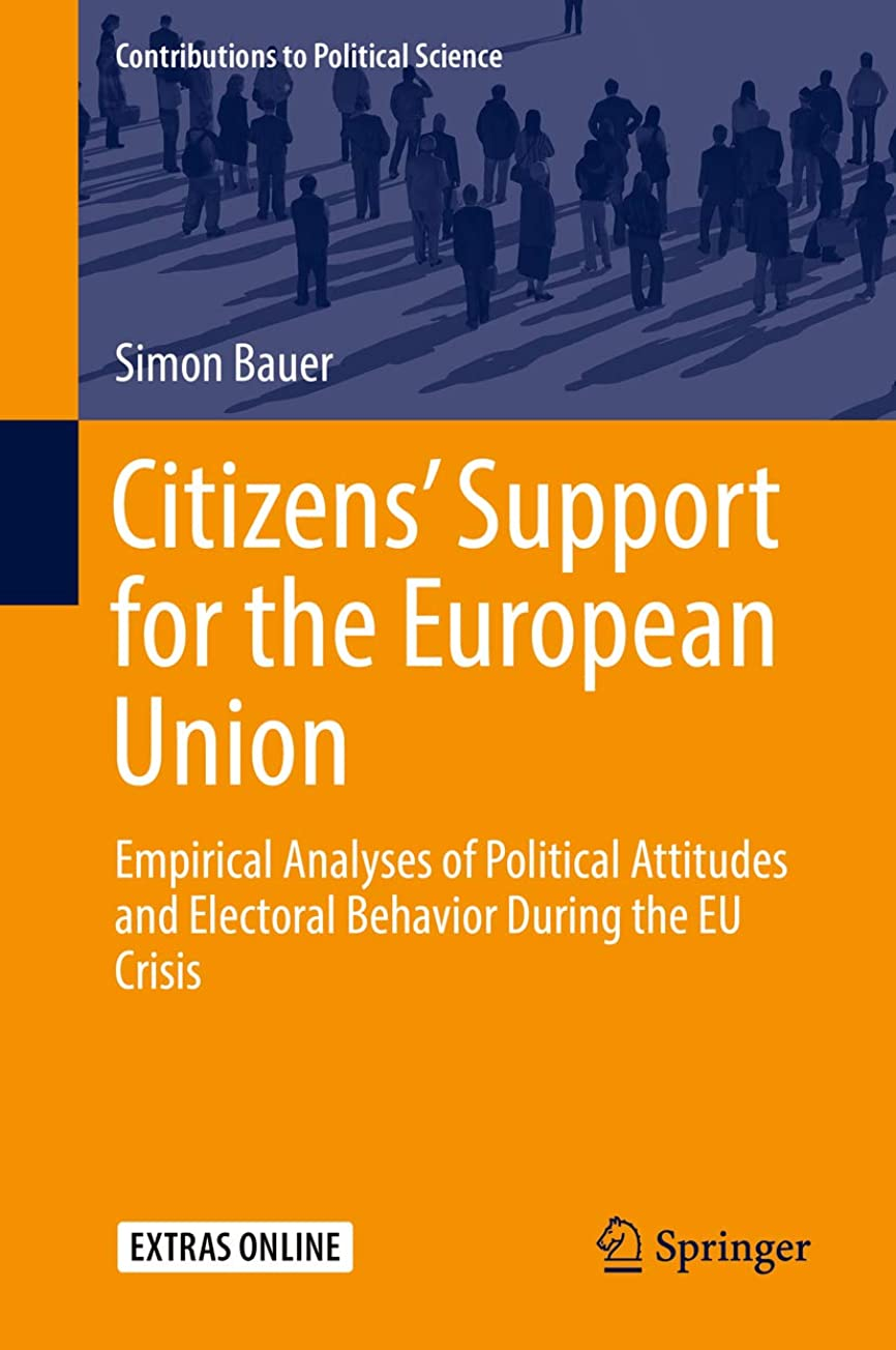 打ち上げるアスリートスクラップCitizens' Support for the European Union: Empirical Analyses of Political Attitudes and Electoral Behavior During the EU Crisis (Contributions to Political Science) (English Edition)