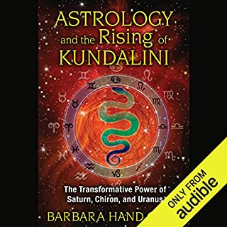 Astrology and the Rising of Kundalini     The Transformative Power of Saturn, Chiron, and Uranus              By:                                                                                                                                 Barbara Hand Clow                               Narrated by:                                                                                                                                 Angela Starling                      Length: 8 hrs and 59 mins     97 ratings     Overall 4.6