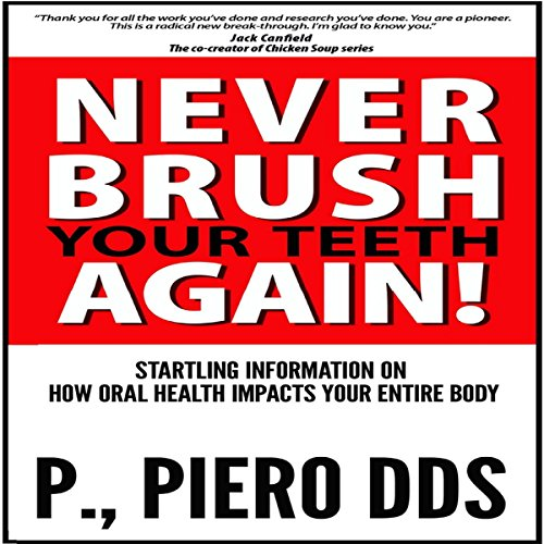 Never Brush Your Teeth Again! audiobook cover art