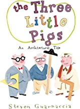 Three Little Pigs, The:An Architectural Tale
