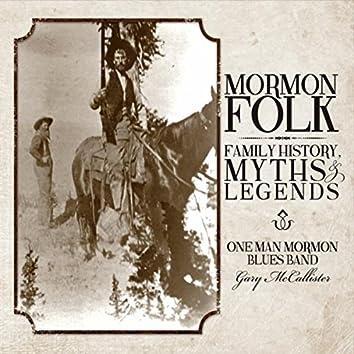 Mormon Folk: Family History, Myths and Legends