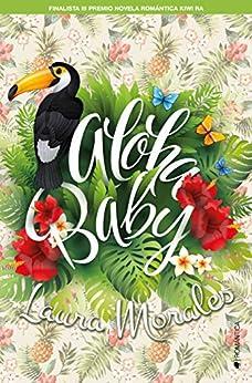 Aloha, baby (Spanish Edition) by [Laura Morales]